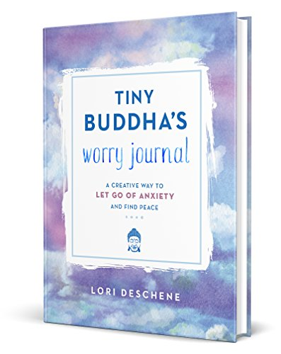 Tiny Buddha's Worry Journal: A Creative Way to Let Go of Anxiety and Find ()