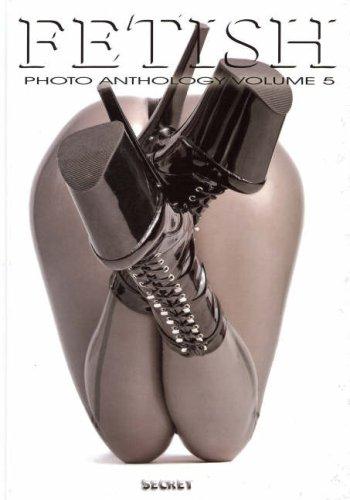 Fetish Photo Anthology: Volume 5: v. 5 por Secret