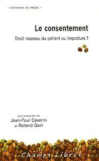 Le consentement : Droit nouveau du patient ou imposture ? par Jean-Paul Caverni