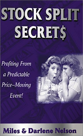 Stock Split Secrets: Profiting from a Powerful, Predictable, Price-Moving Event