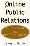 Online Public Relations, James L. Horton, 1567204066