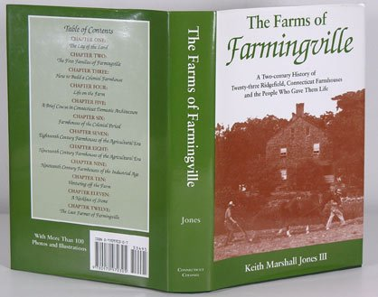 The Farms of Farmingville: A Two-Century Story of Twenty-Three Ridgefield, Connecticut Farmhouses and the People Who Gave Them Life (Century 18th Farmhouse)
