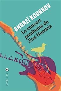 Le concert posthume de Jimi Hendrix par Kourkov