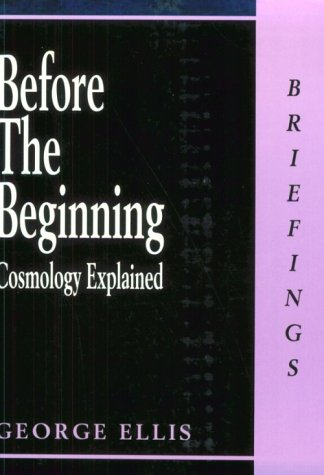 Cover of Before the Beginning: Cosmology Explained (Briefings Series)