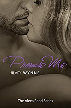 Promise Me (The Alexa Reed Series Book 3) by [Wynne, Hilary]