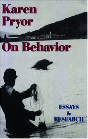 Karen Pryor on Behavior