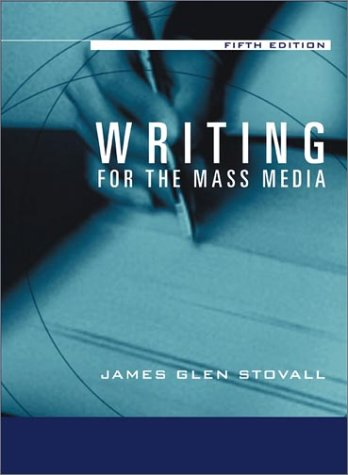 Writing for the Mass Media (5th Edition)