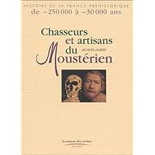 Chasseurs et artisans du Moustérien