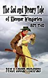 The Sad and Dreary Tale of Eleonor Wingarten Act Two: A Western Romance From The Author of 'U.S. Marshal Shorty Thompson'