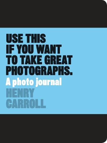 Use This if You Want to Take Great Photographs: A Photo -