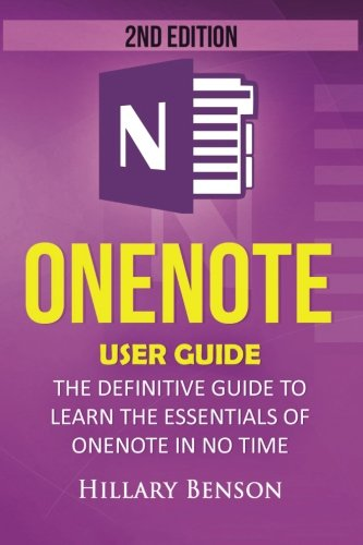 Onenote  Onenote User Guide   The Definitive Guide To Learn The Essentials Of Onenote In No Time