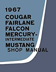 Authorized Reproduction1967 FORD & MERCURY CARS REPAIR SHOP And SERVICE MANUAL - Fairlane, 500, 500 XL, GT, Falcon, Falcon Futura, Mustang, Ranchero, and wagons, Mercury Cougar XR-7 Comet Capri Caliente Cyclone and wagonsAn authentically ...