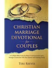 Christian Marriage Devotional for Couples: A 52-Week Bible Study for Better Communication and a Stronger Connection with Your Spouse and Growing Family