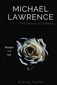 Michael Lawrence: The Season of Darkness by [Traynor, Killarney]