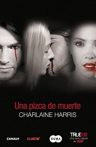 Una pizca de muerte (FUERA DE COLECCION SUMA.) CHARLAINE HARRIS