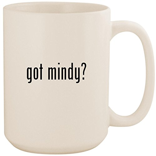 got mindy? - White 15oz Ceramic Coffee Mug Cup