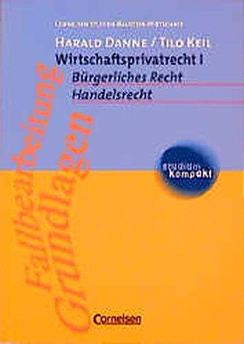 studium kompakt - Cornelsen Studien-Baustein Wirtschaft: Wirtschaftsprivatrecht, Bd.1, Bürgerliches Recht, Handelsrecht