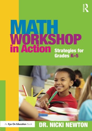 Math Workshop in Action (Eye on Education) (Guided Math In Action By Dr Nicki Newton)