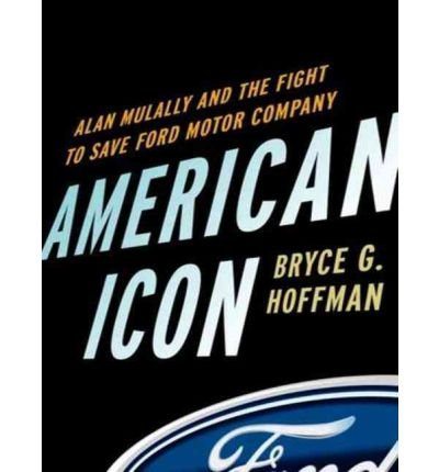 American Icon: Alan Mulally and the Fight to Save Ford Motor Company (CD-Audio) - Common
