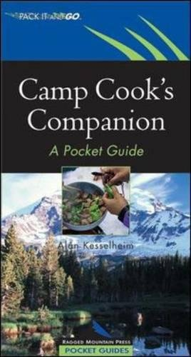 Camp Cook's Companion : A Pocket Guide by Alan Kesselheim