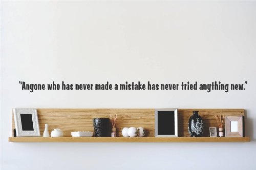 Decal – Vinyl Wall Sticker : Anyone who has never made a mistake has never tried anything new. Quote Home Living Room Bedroom Decor - DISCOUNTED SALE ITEM - 22 Colors Available Size: 6 Inches X 30 Inches