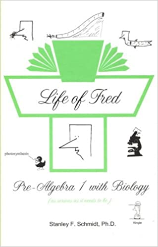 Life of Fred: Pre-algebra 1 with Biology: Stanley F. Schmidt ...