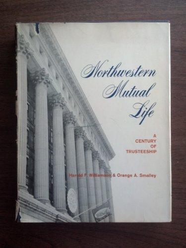northwestern-mutual-life-a-century-of-trusteeship