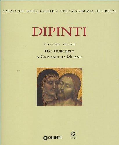 Dipinti vol. 1 - Dal Duecento a Giovanni da Milano