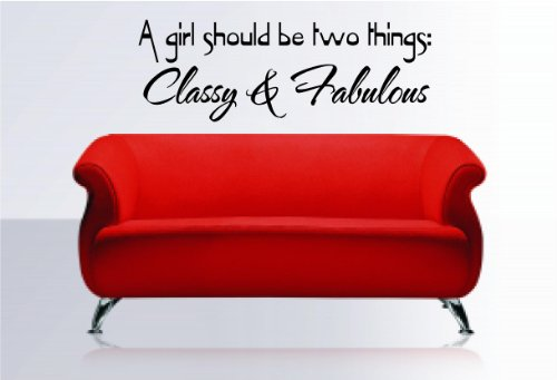 "A Girl Should Be Two Things: Classy & Fabulous Wall Decal Sticker Home Decor 23"" x 8"""