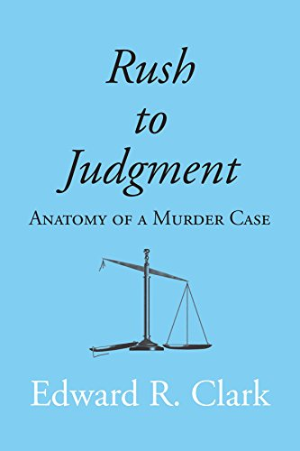 Rush to Judgment: Anatomy Of A Murder Case