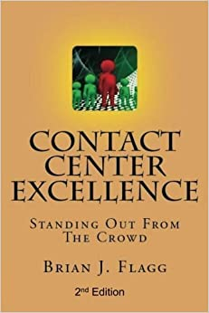 Book Contact Center Excellence 2nd Edition: Standing Out From The Crowd by Brian J Flagg (2016-01-08)