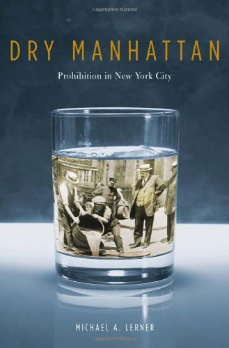 Dry Manhattan: Prohibition in New York - Manhattan In Stores