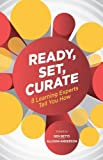 Ready, Set, Curate: 8 Learning Experts Tell You How