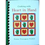 img - for Cooking with Heart in Hand by Suzanne Winningham Worsham (1987-12-01) book / textbook / text book