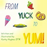 From YUCK to YUM, Kathy Hughes, 1419649345