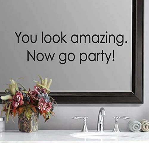 Amazon Com You Look Amazing Now Go Party Wedding Bathroom Mirror Quote Sticker Vinyl Decal Handmade