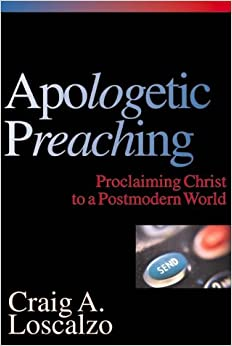 Book Apologetic Preaching: Proclaiming Christ to a Postmodern World
