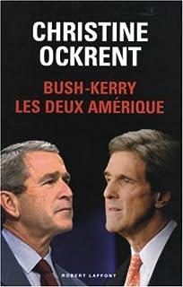 Bush-Kerry : les deux Amérique, Ockrent, Christine