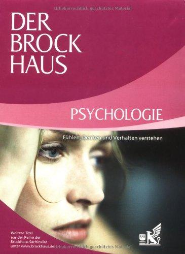 Der Brockhaus Psychologie  Fühlen Denken Und Verhalten Verstehen