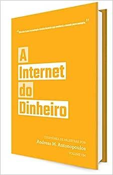 A Internet do Dinheiro | Amazon.com.br