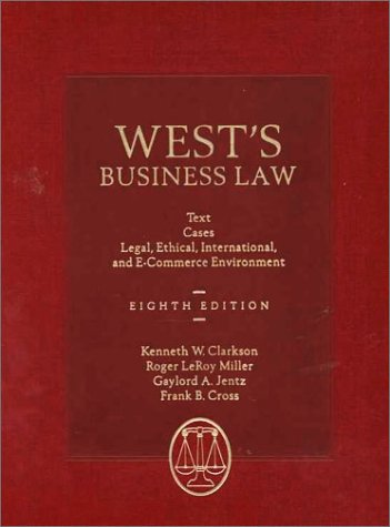 West's Business Law: Text and Cases--Legal, Ethical, Regulatory, International and E-Commerce Environment