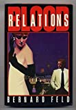 Blood Relations, Bernard Feld, 0316277533
