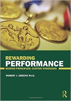 Book Rewarding Performance: Guiding Principles; Custom Strategies