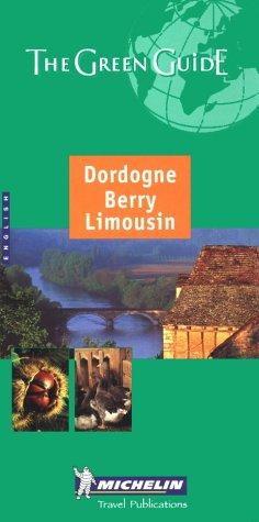 Michelin the Green Guide Dordogne Berry Limousin (Michelin Green Guides)