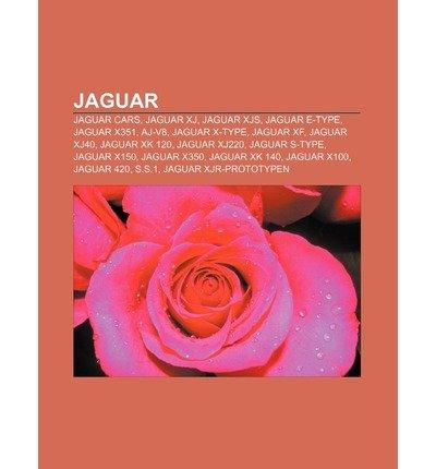 Jaguar Xj V8 ([ [ [ Jaguar: Jaguar Cars, Jaguar Xj, Jaguar Xjs, Jaguar E-Type, Jaguar X351, Aj-V8, Jaguar X-Type, Jaguar Xf, Jaguar Xj40, Jaguar X[ JAGUAR: JAGUAR CARS, JAGUAR XJ, JAGUAR XJS, JAGUAR E-TYPE, JAGUAR X351, AJ-V8, JAGUAR X-TYPE, JAGUAR XF, JAGUAR XJ40, JAGUAR X ] By Quelle Wikipedia ( Author )Aug-28-2011 Paperback)