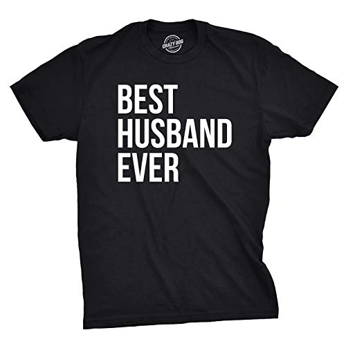 (Mens Best Husband Ever T Shirt Funny T Shirts for Dad Sarcasm Valentines Day (Black))