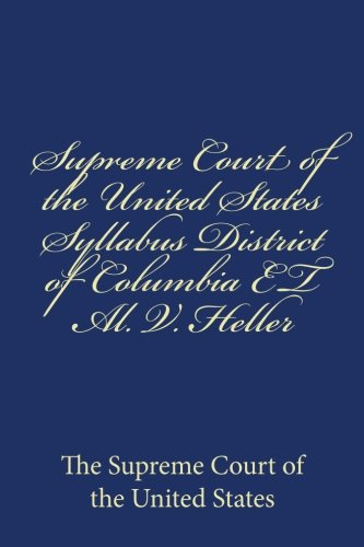 Supreme Court of the United States Syllabus District of Columbia ET Al. V. Heller