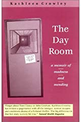 The Day Room: A Memoir of Madness and Mending Hardcover