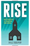 Rise: Bold Strategies to Transform Your Church