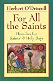 img - for For All the Saints: Homilies for Saints' and Holy Days book / textbook / text book